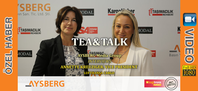 Tea&Talk logitrans 2017: Aysberg Media Group Executive Editor Altınay Bekar Interviews Annette Kreuziger, Lufthansa Cargo, Vice President (video)