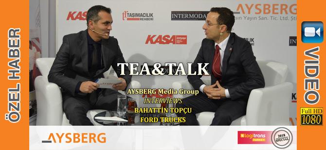 Tea & Talk 2018; Ford Trucks Pazarlama Müdürü Bahattin Topçu (video)