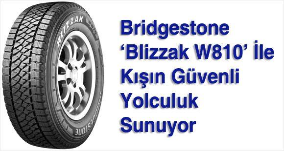 Bridgestone 'Blizzak W810' İle Kışın Güvenli Yolculuk Sunuyor