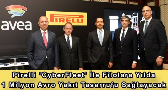 Pirelli 'CyberFleet' İle Filolara Yılda 1 Milyon Avro Yakıt Tasarrufu Sağlayacak