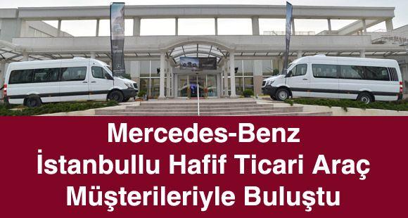 Mercedes-Benz İstanbullu Hafif Ticari Araç Müşterileriyle Buluştu