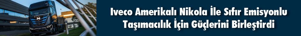 Iveco Amerikalı Nikola İle Sıfır Emisyonlu Taşımacılık İçin Güçlerini Birleştirdi