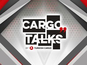 Turkish Cargo'dan Dijital Etkinlik ''Cargo Talks''