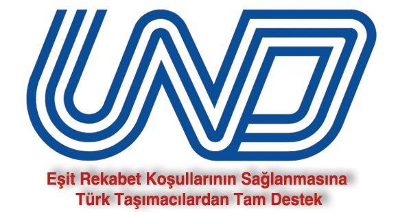 UND: Eşit Rekabet Koşullarının Sağlanmasına Türk Taşımacılardan Tam Destek