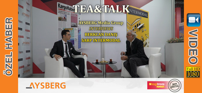 Tea & Talk 2019; Sarp Intermodal Operasyon Direktörü Berkcan Danış (video)