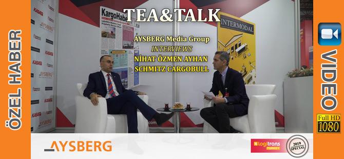 Tea & Talk 2019; Schmitz Cargobull Türkiye Satış Müdürü Nihat Özmen Ayhan (video)